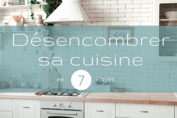 Désencombrer sa cuisine en 7 étapes